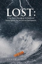 Lost: a True Story of Navigating the Healthcare System Against the Tide and into Gastroparesis