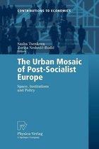 The Urban Mosaic of Post-Socialist Europe