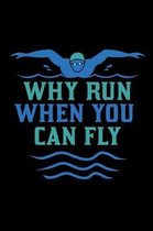 Why Run When You Can Fly