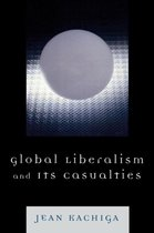 Global Liberalism and Its Casualties