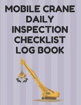 Mobile Crane Daily Inspection Checklist Log Book