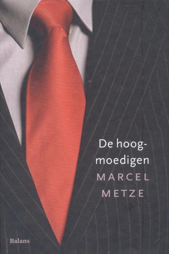 De hoogmoedigen - Marcel Metze |