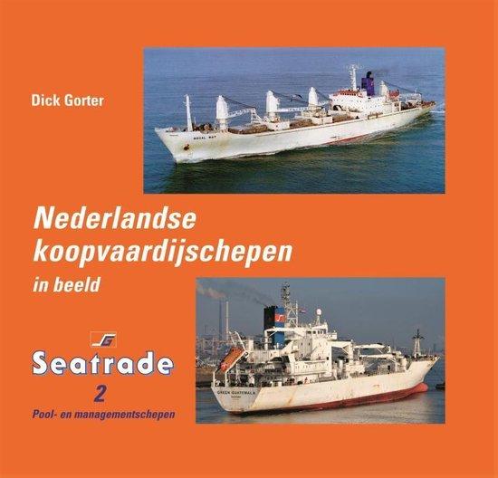 Nederlandse koopvaardijschepen in beeld 2 - Pool- en managementschepen - Dick Gorter |