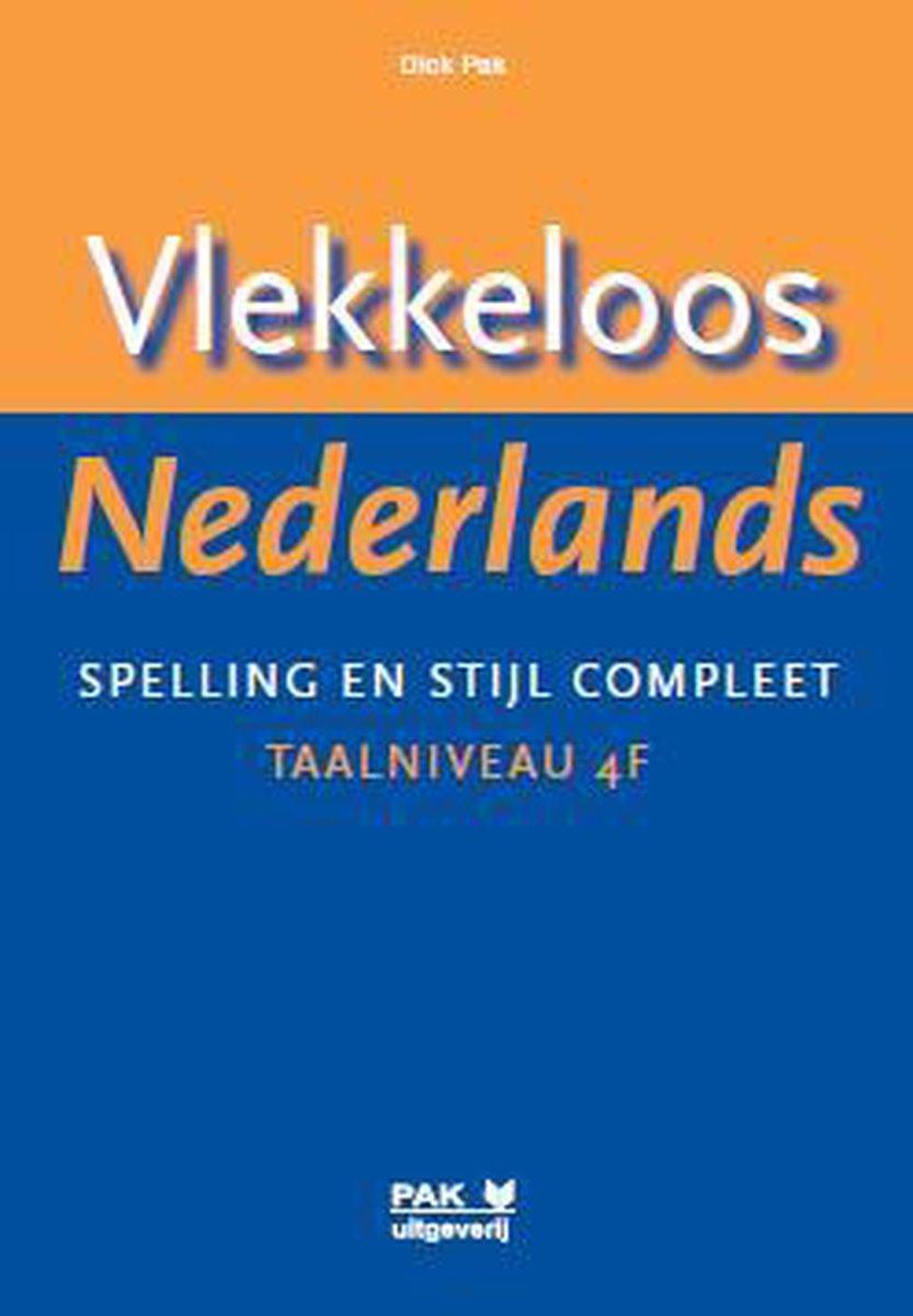 Vlekkeloos Nederlands. Spelling en stijl compleet (4F)