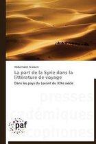 La Part de la Syrie Dans La Litt rature de Voyage
