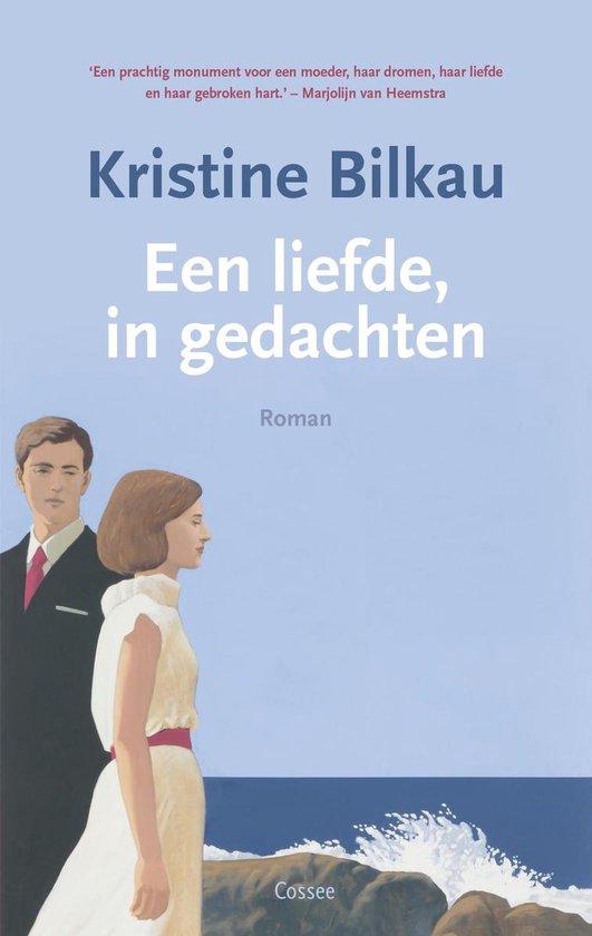 Een liefde, in gedachten - Kristine Bilkau  