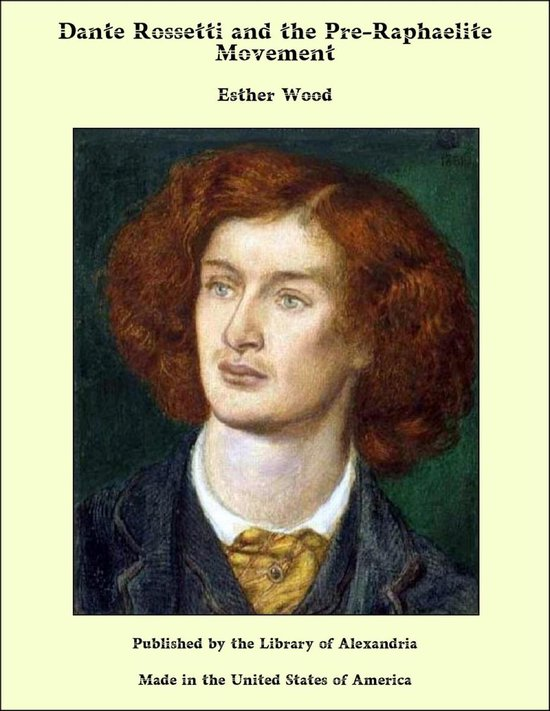 Dante Rossetti and the Pre-Raphaelite Movement