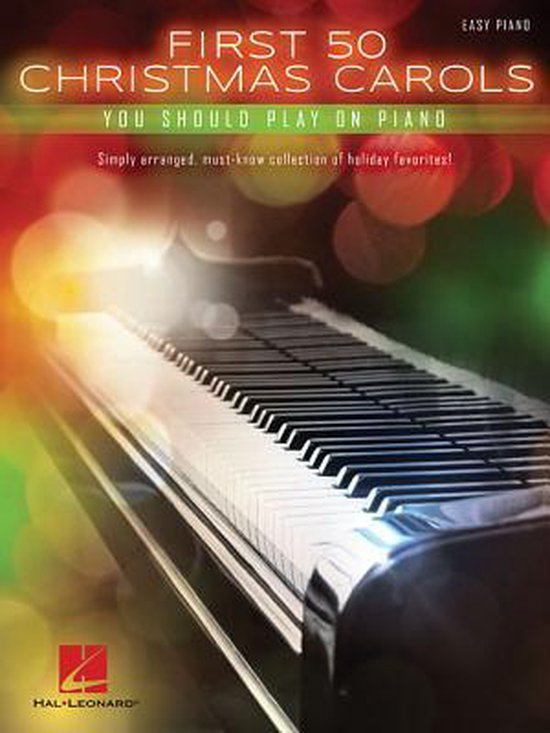 Boek cover First 50 Christmas Carols You Should Play on the Piano van Hal Leonard Corp. (Paperback)