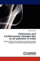 Pulmonary and Cardiovascular Changes Due to Air Pollution in India