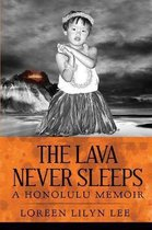 The Lava Never Sleeps