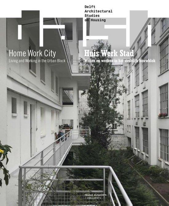 Dash 15 - HOME WORK CITY - Eireen Schreurs, Dick van Gameren, Paul Kuitenb |