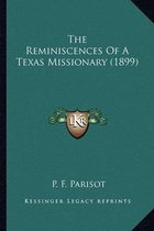 The Reminiscences of a Texas Missionary (1899) the Reminiscences of a Texas Missionary (1899)