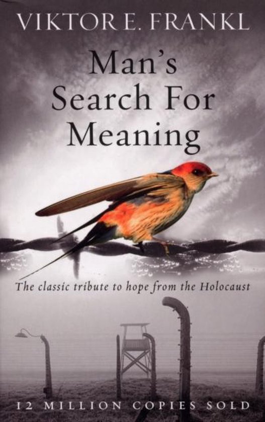 Man's Search For Meaning - Viktor E. Frankl
