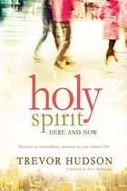 Holy Spirit, Here and Now