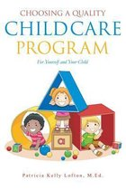 Choosing a Quality Child Care Program for Yourself and Your Child
