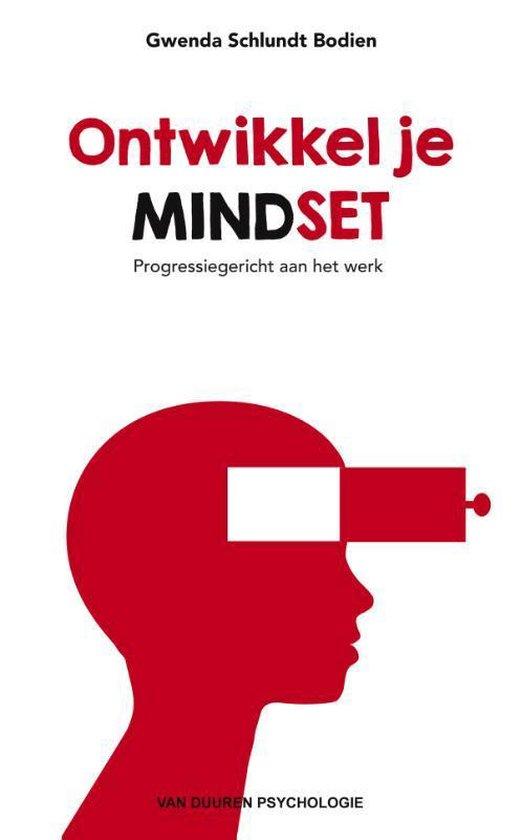 Ontwikkel je mindset - Gwenda Schlundt Bodien |