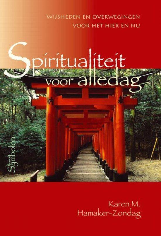 Spiritualiteit voor alledag - K.M. Hamaker-Zondag |
