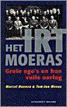 IRT-MOERAS. GROTE EGO'S EN HUN.....