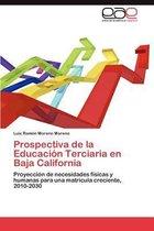 Prospectiva de la Educaci n Terciaria En Baja California