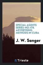 Special Agents Series-No.178. Advertising Methods in Cuba