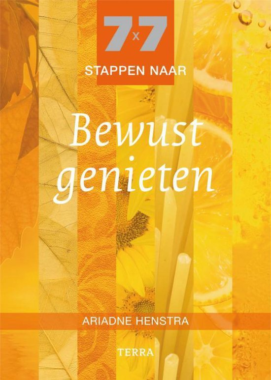 7 x 7 stappen naar Bewust genieten - Ariadne Henstra pdf epub