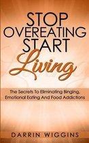 Stop Overeating Start Living