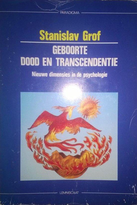 Geboorte, dood en transcendentie - Stanislav Grof  