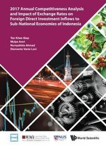 2017 Annual Competitiveness Analysis And Impact Of Exchange Rates On Foreign Direct Investment Inflows To Sub-national Economies Of Indonesia