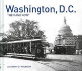 Washington, D.C. Then and Now(r)