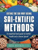 Eating the Sai Way Using Sai-Entific Methods