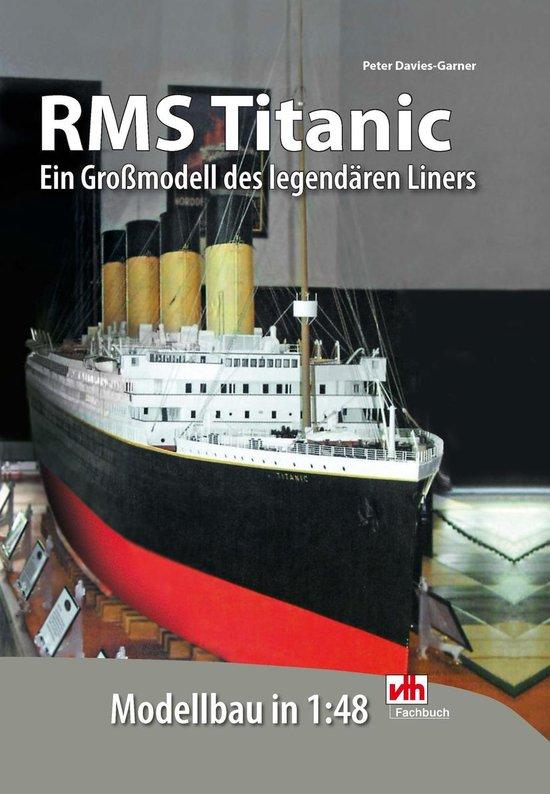 Boek cover RMS Titanic - Modellbau in 1:48 van Peter Davies-Garner (Onbekend)