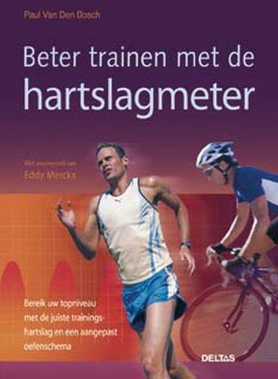 Beter Trainen Met De Hartslagmeter - Paul Van Den Bosch | Fthsonline.com