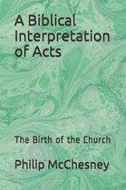 A Biblical Interpretation of Acts