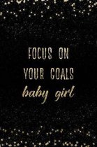 Focus on Your Goals Baby Girl