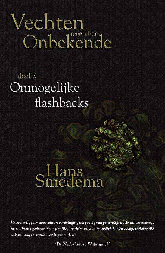 Vechten tegen het onbekende - Vechten tegen het onbekende: deel 2 - Onmogelijke flashbacks - Hans Smedema |
