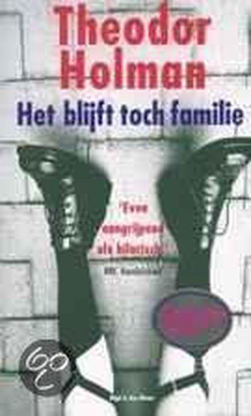 Het Blijft Toch Familie - Theodor Holman pdf epub