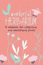 Wonderful Herbarium A Notebook For Collecting And Identifying Plants