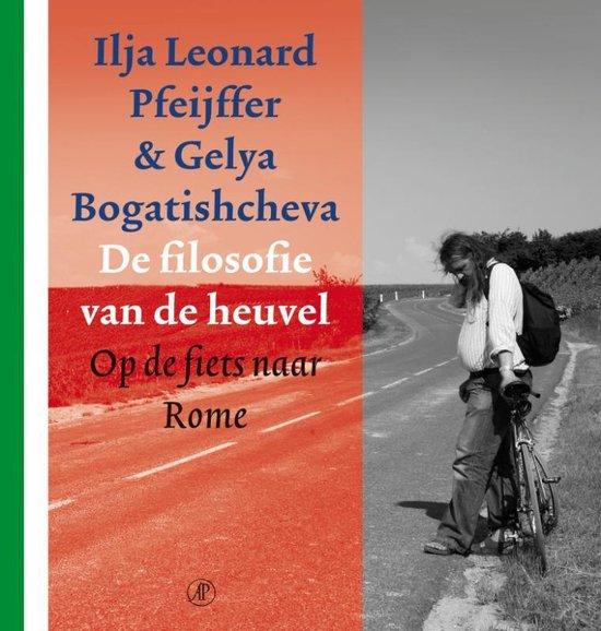 De filosofie van de heuvel - Ilja Leonard Pfeijffer | Fthsonline.com