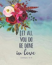 Let All You Do Be Done in Love 1 Corinthians 16