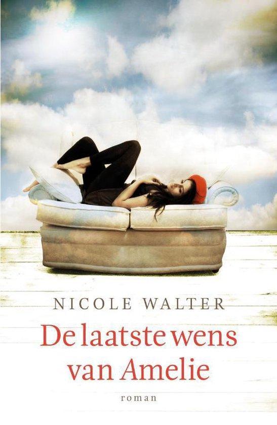 De laatste wens van Amelie - Nicole Walter |