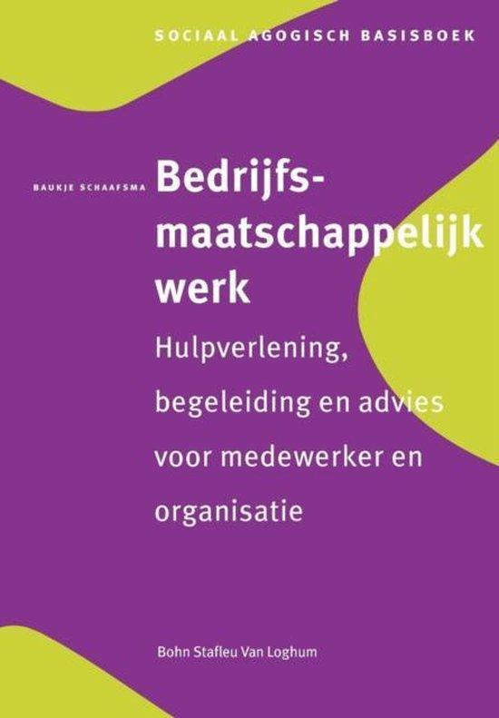 Sociaal agogisch basiswerk - Bedrijfsmaatschappelijk werk - B Schaafsma-Groenveld |