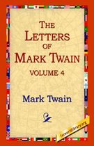 The Letters of Mark Twain Vol.4