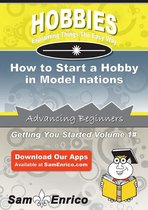 How to Start a Hobby in Model nations