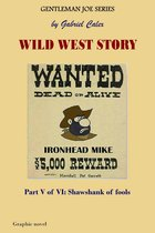 Wild West Story Part 5 of 6: Shawshank of Fools