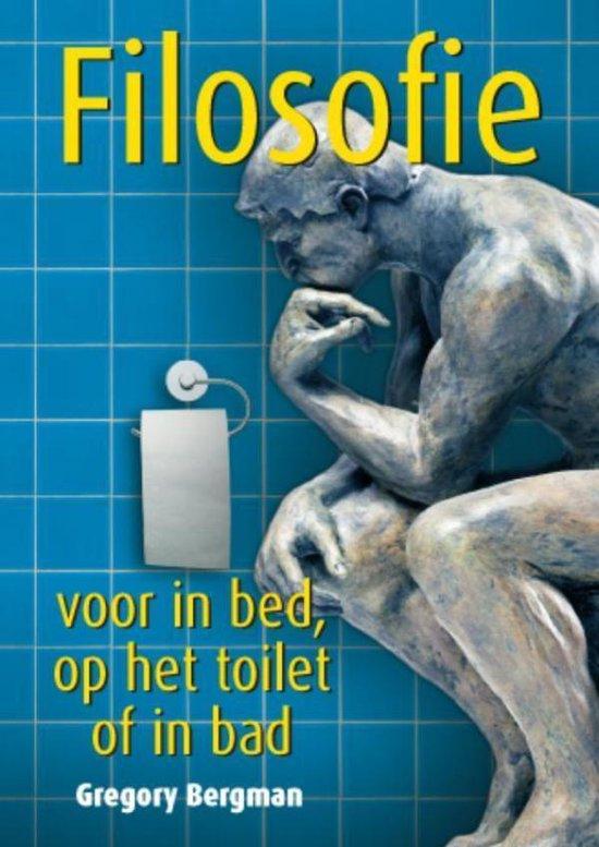 Filosofie voor in bed, op het toilet of in bad - Gregory Bergman |