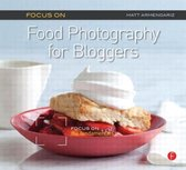 Focus on Food Photography for Bloggers