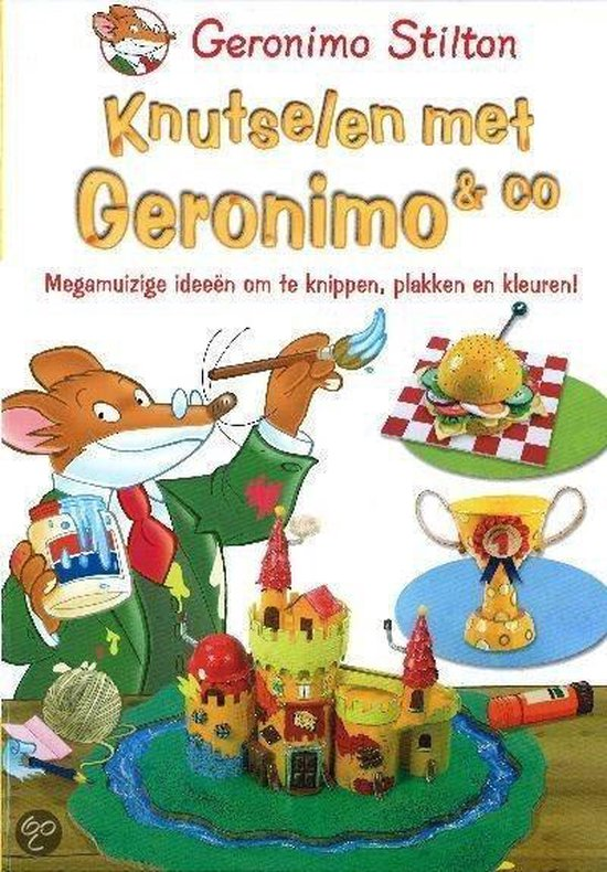 Knutselen met Geronimo & co. Megamuizige ideeën om te knippen, plakken en kleuren! (Stilton) - Geronimo Stilton |
