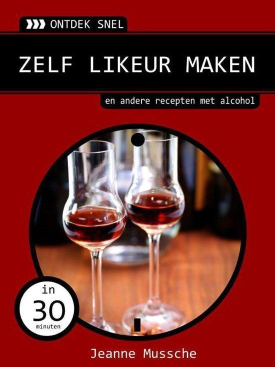 Boek cover Zelf likeur maken van Jeanne Mussche (Onbekend)