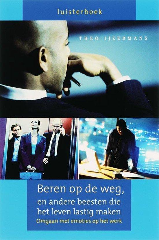 Boek cover Beren Op De Weg En Andere Beesten Die Het Leven Lastig Maken Luisterboek van Theo IJzermans (Hardcover)