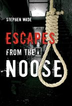 Escapes from the Noose